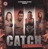 Show de Catch - LuchaMania -