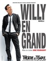 Willy Rovelli dans  Willy en grand - Théâtre Le Temple
