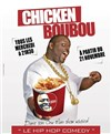 Chicken Boubou dans Hip Hop Comedy Show - La Cible