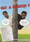 Anthony Aguilar dans Qui a raison - Courant d'art café
