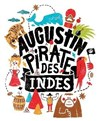 Augustin pirate des Indes - La Com&#233;die de la Passerelle