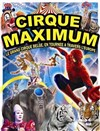 Le Cirque Maximum dans Explosif | - Thiers - Chapiteau Maximum à Thiers