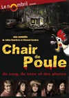Chair de Poule - Théâtre le Nombril du monde