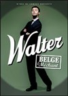 "Walter ""belge et mechant"" - Theatre point-virgule"