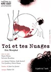 Toi et tes nuages - Th&#233;&#226;tre du Nord Ouest