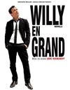 Willy Rovelli dans Willy en Grand - Le Paris - salle 1