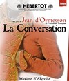 La conversation | de Jean d&#39;Ormesson - Th&#233;&#226;tre Hebertot