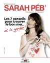 Sarah Peb dans Les 7 conseils pour trouver le bon mec et le garder - Com&#233;die des Boulevards