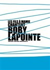 Les fils a mamie chantent Boby Lapointe -