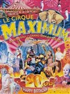 Le Cirque Maximum dans Happy Birthday - Chapiteau Maximum à Belfort