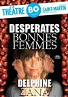 Delphine Zana dans D&#233;sesp&#233;rates bonnes femmes - Th&#233;&#226;tre BO St Martin
