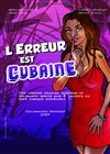 L&#39;Erreur est cubaine - Th&#233;&#226;tre d&#39;Edgar