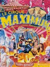 Le Cirque Maximum dans Happy Birthday - Chapiteau Maximum à Rochefort