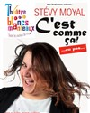 St&#233;vy Moyal dans C&#39;est comme &#231;a !...ou pas... - Le Th&#233;&#226;tre des Blancs Manteaux