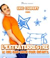 L&#39;extraterrestre | Le premier one-man-show pour les enfants - Th&#233;&#226;tre Darius Milhaud