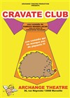 Cravate club - L'Archange Théâtre