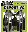 Deportivo + Superstars - Le Hangar