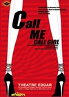 Call me, call girl ! - Théâtre d'Edgar