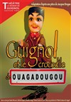 Guignol et le Crocrodile de Ouagadougou - Th&#233;&#226;tre la Maison de Guignol
