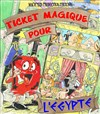Ticket magique pour l&#39;Egypte - Th&#233;&#226;tre Essaion