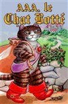 AAA, Le Chat Bott&#233; - Th&#233;&#226;tre Musical Marsoulan