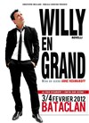 Willy Rovelli dans  Willy en grand - Le Bataclan