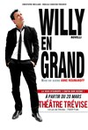 Willy Rovelli dans  Willy en grand - Théâtre Trévise