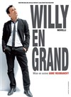 Willy Rovelli dans  Willy en grand - Salle Omnisports St Denis La Chevasse