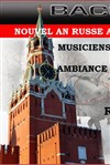 Nouvel an Russe 2013 - Bacchouse