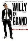 Willy Rovelli dans Willy en Grand - Théâtre Comédie Gallien