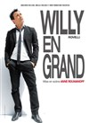 Willy Rovelli dans Willy en grand - Le Rideau Rouge