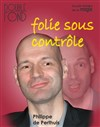 Folie sous contr&#244;le - Le Double Fond