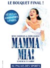 Mamma mia ! | Les derni&#232;res - Palais des Sports