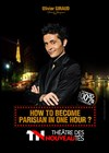 How to become parisian in one hour ? | par Olivier Giraud - Th&#233;&#226;tre des Nouveaut&#233;s