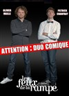 Olivier Maille & Patrick Chanfray dans Attention duo comique - Les feux de la rampe - Grande Salle
