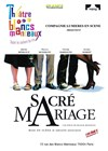 Sacr&#233; mariage ! - Le Th&#233;&#226;tre des Blancs Manteaux