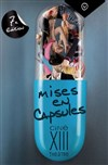 Mises en capsules, 7&#232;me &#233;dition - Cin&#233; 13 Th&#233;&#226;tre