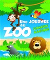 Une journ&#233;e au zoo | Version tout petit - 
