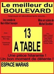 13 à table Th��tre Espace Marais Affiche