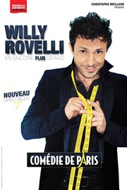 Willy Rovelli dans Encore Plus Grand Com�die de Paris Affiche