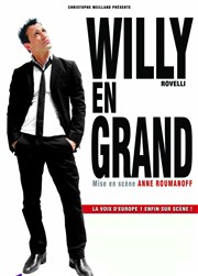 Willy Rovelli dans Willy en grand | mis en scène par Anne Roumanoff La Compagnie du Caf�-Th��tre - Grande Salle Affiche