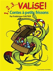 1,2,3...Valise ! Contes à frissons Th��tre Clavel Affiche