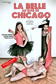 La belle au bois de Chicago Th��tre Clavel Affiche