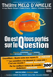 On est tous portés sur la question Th��tre Le M�lo D'Am�lie Affiche