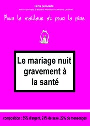 Le mariage nuit gravement &#224; la sant&#233; Le Thtre du Petit Gymnase