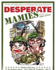 Desperate Mamies Th��tre C�t� Cour Affiche