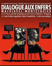 Dialogue aux enfers : Machiavel - Montesquieu Cin� 13 Th��tre Affiche