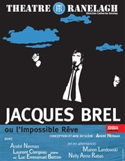 Jacques Brel ou l'Impossible Rêve Th��tre le Ranelagh Affiche