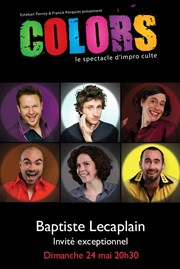 Colors : le spectacle d'improvisation culte | Avec Baptiste Lecaplain & Friends Th��tre du Gymnase Marie-Bell Affiche
