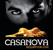 Casanova, Requiem for love Th��tre de l'Ep�e de Bois - Cartoucherie Affiche